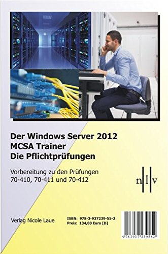 Der Windows Server 2012 MCSA Trainer, Die Pflichtprüfungen, Vorbereitung zu den Prüfungen...