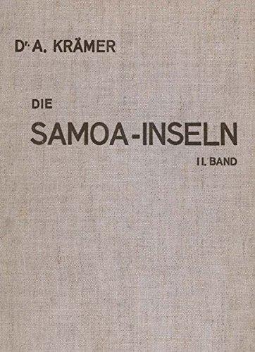 9783937246178: Die Samoa-Inseln Band 2 - Ethnographie: Entwurf einer Monographie mit besonderer Berücksichtigung Deutsch-Samoas Nebst einem besonderem Anhang: Die wichtigsten Hautkrankheiten der Südsee