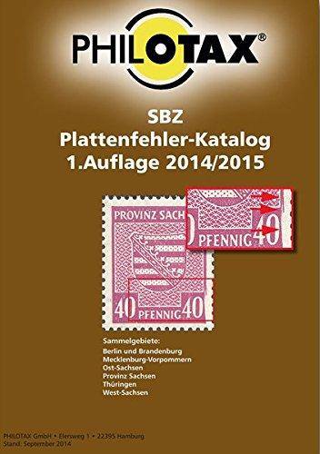 Plattenfehler-Katalog Sowjetische Besatzungszone 2014/2015: Sammelgebiete: Berlin und Brandenburg, ...