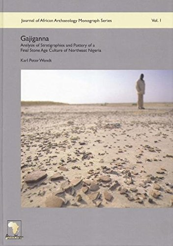 Gajiganna: Analysis of Stratigraphies and Pottery of