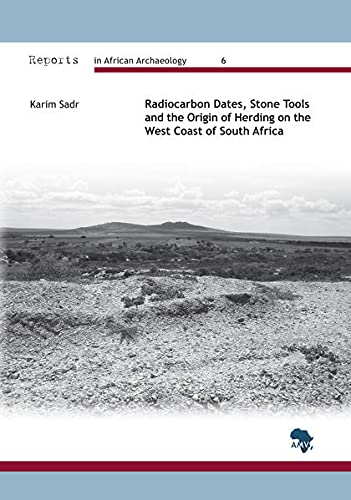 9783937248448: Radiocarbon Dates, Stone Tools and the Origin of Herding on the West Coast of South Africa (Reports in African Archaeology)