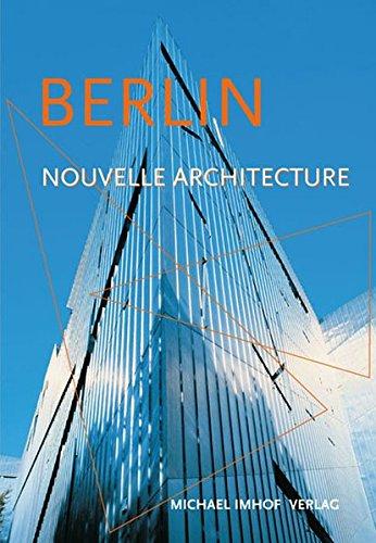 Berlin nouvelle architecture: Guide des constructions de 1989 à aujourd\\hui