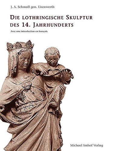 9783937251714: Die Lothringische Skulptur des 14. Jahrhunderts
