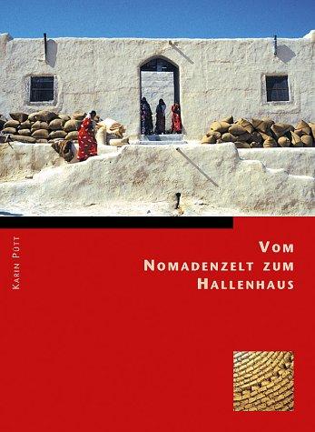 9783937251752: Zelte, Kuppeln und Hallenhäuser. Wohnen Und Bauen Im Ländlichen Syrien