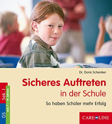 9783937252698: Sicheres Auftreten in der Schule: So haben Schüler mehr Erfolg. Für Kinder und Jugendliche von 7 - 14 Jahren