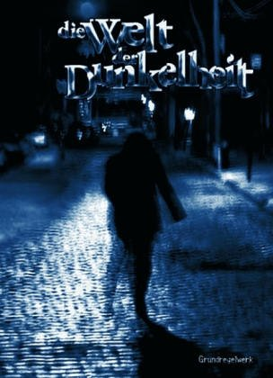 9783937255316: Die Welt der Dunkelheit: Grundregelwerk