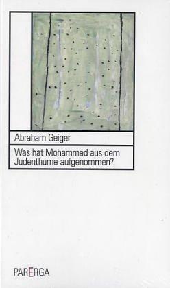 9783937262079: Was hat Mohammed aus dem Judenthume aufgenommen?