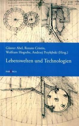 Lebenswelten und Technologien: Günter Abel
