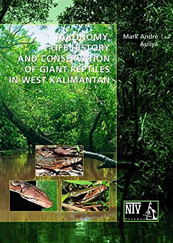 Taxonomy, life history and conversation of giant reptiles in West Kalimantan: Mark A Auliya