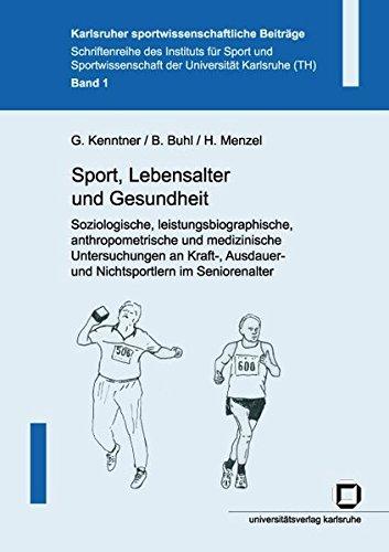 9783937300993: Sport, Lebensalter und Gesundheit: Soziologische, leistungsbiographische, anthropometrische und medizinische Untersuchungen an Kraft, Ausdauer-und Nichtsportlern im Seniorenalter (German Edition)