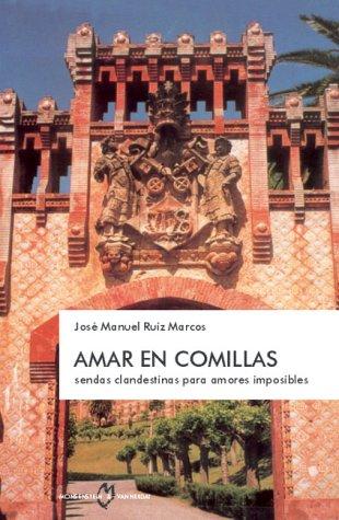 9783937312200: Amar en Comillas : rutas clandestinas para amores imposibles / José Manuel Ruiz Marcos