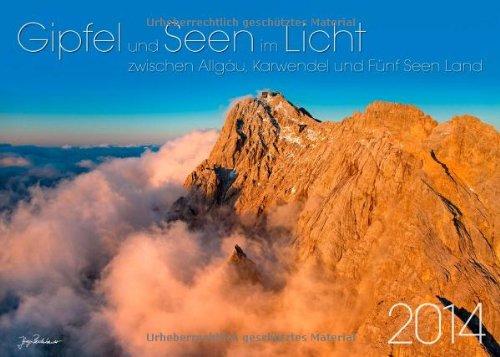 9783937319810: Gipfel und Seen im Licht zwischen Allgäu und Karwendel 2014 - Kalender