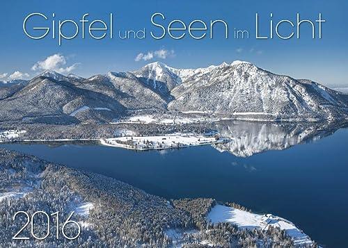9783937319940: Gipfel und Seen im Licht zwischen Allgäu und Karwendel - Wandkalender 2016