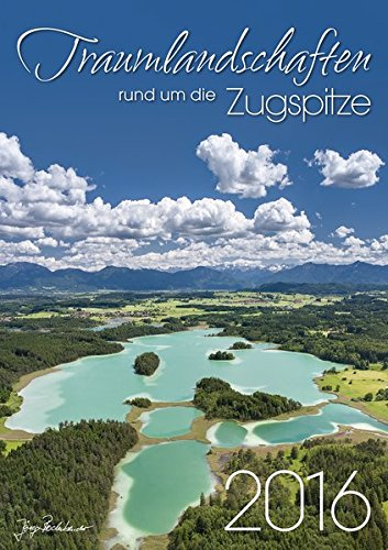 9783937319957: Traumlandschaften rund um die Zugspitze - Wandkalender 2016