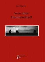 Vom alten Hermannstadt (Livre en allemand): Sigerus, Emil