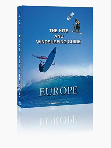 9783937323282: The Kite and Windsurfing Guide Europe: The First Comprehensive Spotguide for Kitesurfing and Windsurfing in Europe