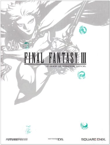 9783937336893: Guide Final Fantasy III NDS