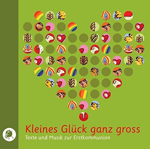 9783937337883: Kleines Glück ganz groß. CD: Texte und Musik zur Erstkommunion