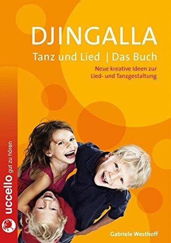9783937337951: Djingalla | Tanz und Lied | Das Buch: Neue kreative Ideen zur Lied- und Tanzgestaltung