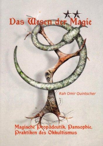 9783937341392: Das Wesen der Magie: Magische Propädeutik, Pansophie, Praktiken des Okkultismus