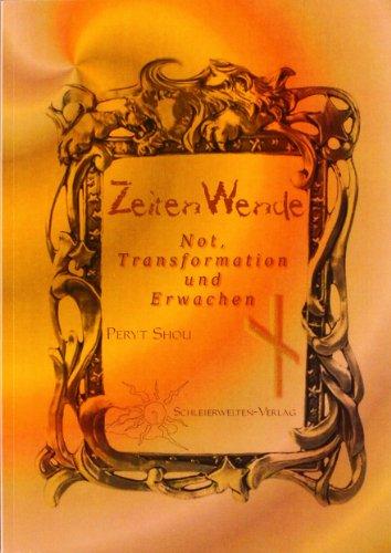Zeiten-Wende: Not, Transformation und Erwachen: Shou, Peryt