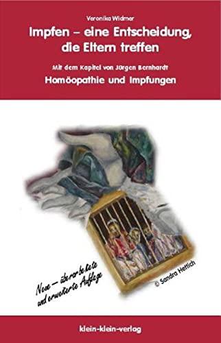 9783937342207: Impfen - eine Entscheidung die Eltern treffen: Mit dem Kapitel von Jürgen Bernhardt: Hömöopathie und Impfungen