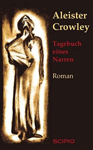 Tagebuch eines Narren: Aleister Crowley