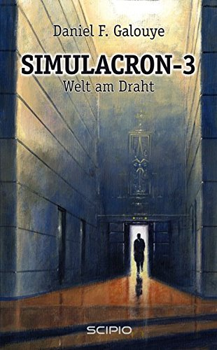 Simulacron-3 - Welt am Draht: Galouye, Daniel F.