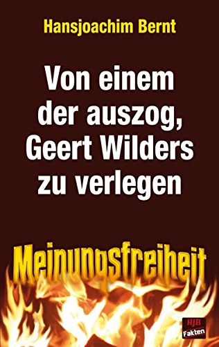 9783937355849: Von einem der auszog, Geert Wilders zu verlegen