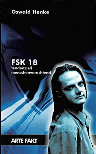 9783937364001: FSK 18: Tendenziell menschenverachtend