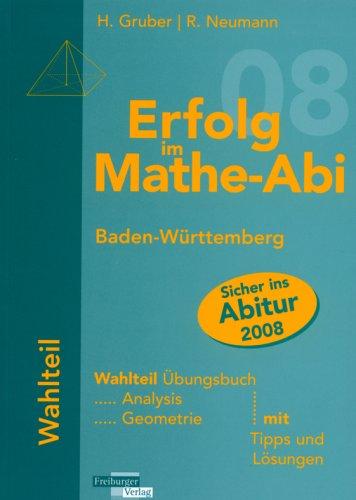 Erfolg im Mathe-Abi 2008 Wahlteil Baden-Wà ¼rttem: Neumann, Robert