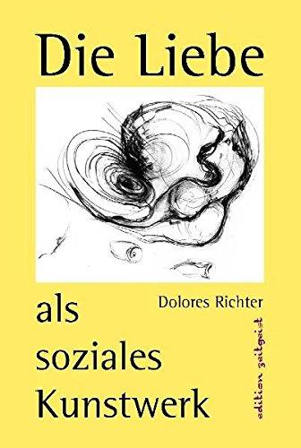 9783937378107: Die Liebe als soziales Kunstwerk: Ein Zukunftsbuch