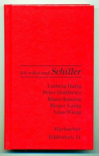 9783937384467: Ich selbst und Schiller. Beiträge von Ludwig Harig, Peter Holtfreder, Klaus Kanzog, Birger Laing, Lino Wirag.