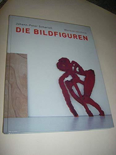 9783937390604: Die Bildfiguren: Johann Peter Schorlach. Werkverzeichnis