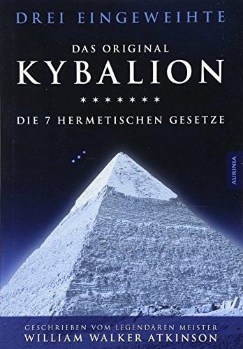 Das Kybalion : Die 7 hermetischen Gesetze - William Walker Atkinson