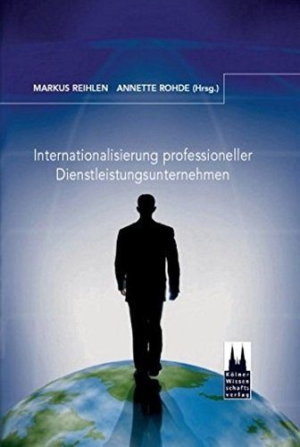 Internationalisierung professioneller Dienstleistungsunternehmen: Markus Reihlen