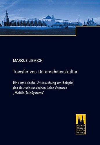 9783937404257: Transfer von Unternehmenskultur: Eine empirische Untersuchung am Beispiel des deutsch-russischen Joint Ventures