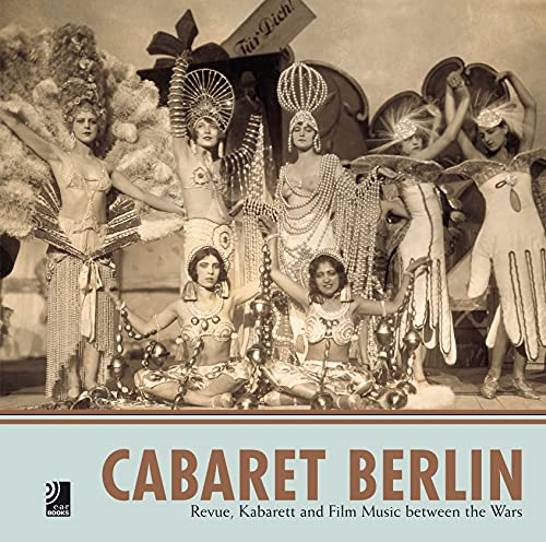 Cabaret Berlin. Buch & 4 CDs: Revue, Kabarett and Film Music between the Wars
