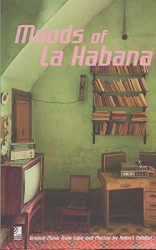 Moods of La Habana: Original Music from: Polidori, Robert