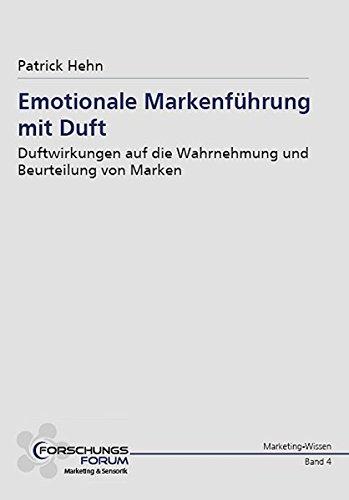 9783937411231: Emotionale Markenführung mit Duft: Duftwirkungen auf die Wahrnehmung und Beurteilung von Marken