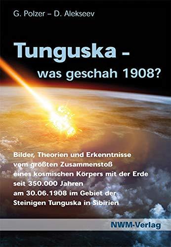 9783937431888: Tunguska, was geschah 1908?: Bilder, Theorien und Erkenntnisse aus dem Epizentrum des gr��ten Zusammensto�es eines kosmischen K�rpers mit der Erde ... im Gebiet der Steinigen Tunguska in Sibirien