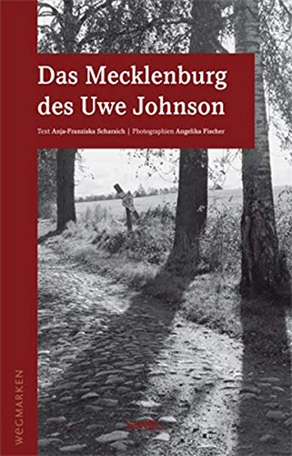 9783937434193: Das Mecklenburg des Uwe Johnson: Wegmarken