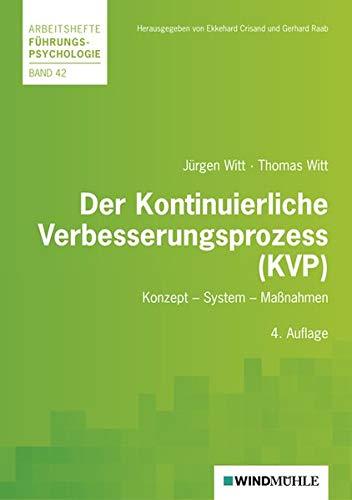 Der Kontinuierliche Verbesserungsprozess (KVP): Konzept - System - Maßnahmen (Arbeitshefte Führungspsychologie) - Crisand Ekkehard, Raab Gerhard, Witt Jürgen, Witt Thomas
