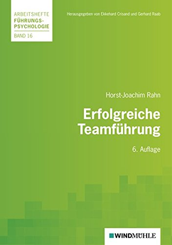 Erfolgreiche Teamführung (Arbeitshefte Führungspsychologie) - Crisand Ekkehard, Raab Gerhard, Rahn Horst J
