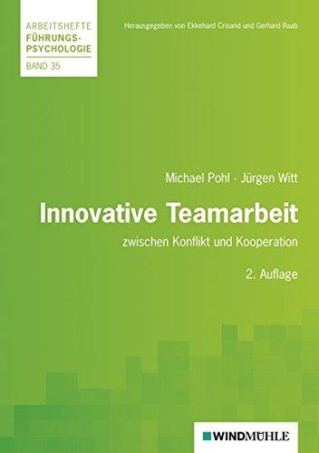 Innovative Teamarbeit : zwischen Konflikt und Kooperation - Michael Pohl