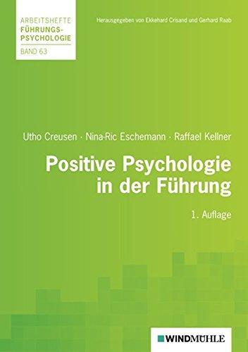 9783937444901: Positive Psychologie in der Führung: Ansatzpunkte einer talent- und stärkenorientierten Teamentwicklung