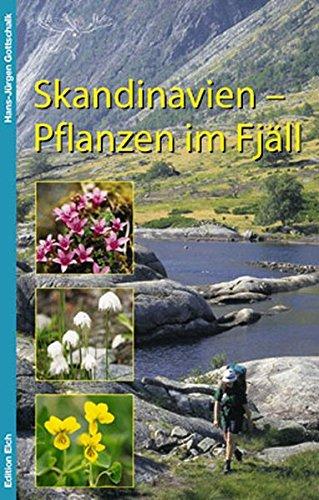 Skandinavien - Pflanzen im Fjäll: Bestimmungsbuch für
