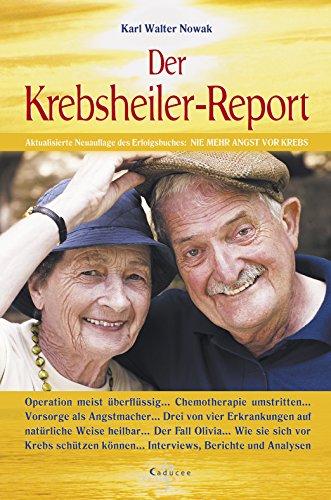 Der Krebsheiler-Report: Operation meist überflüssig. Chemotherapie umstritten.: Nowak, Karl Walter