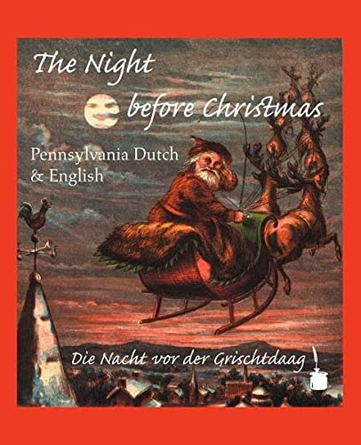 9783937467146: The Night Before Christmas: Pennsylvania Dutch & English; Die Nacht vor der Grischtdaag (English and German Edition)