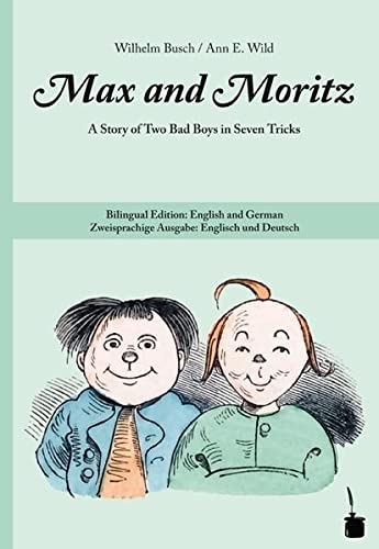 Max and Moritz: A Story of Two: Wilhelm Busch